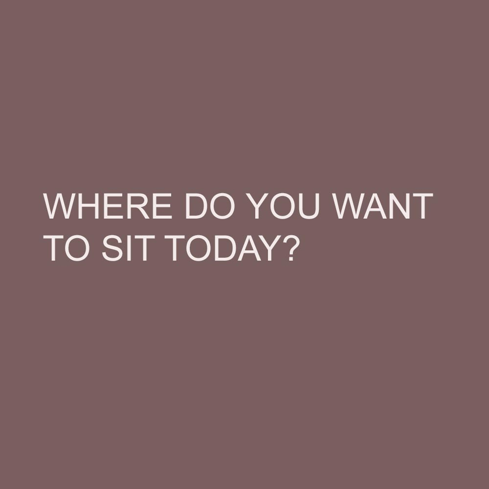 Where do you want to sit